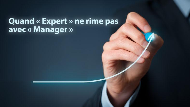 Etre expert cela suffit-il à être un bon manager ?